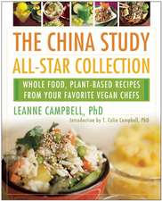 The China Study All-Star Collection: Whole Food, Plant-Based Recipes from Your Favorite Vegan Chefs