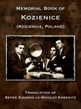Memorial Book of Kozienice (Poland) - Translation of Sefer Zikaron le-Kehilat Kosznitz