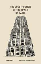Juan Benet - The Construction of the Tower of Babel