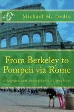 From Berkeley to Pompeii Via Rome