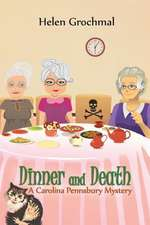 Dinner and Death:  A Carolina Pennsbury Mystery