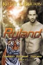 Ryland:  The Golden Streak Series