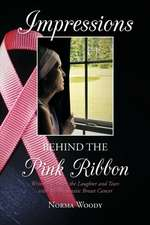 Impressions Behind the Pink Ribbon