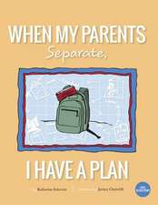 When My Parents Separate, I Have a Plan