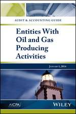 Audit and Accounting Guide: Entities with Oil and Gas Producing Activities