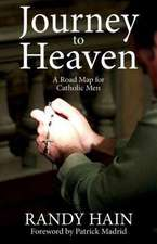 Journey to Heaven:  A Road Map for Catholic Men