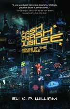 Cash Crash Jubilee: Book One of the Jubilee Cycle