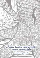 """""""I have been so many people"""""""
