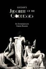Lucian's Judgment of the Goddesses:  Greek Text with Running Vocabulary and Commentary