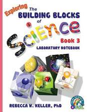 Exploring the Building Blocks of Science Book 3 Laboratory Notebook:  Bridging the Communication Gap When Working with Indians