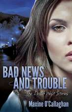 Bad News and Trouble