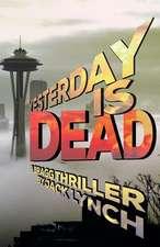 Yesterday Is Dead