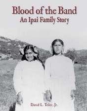 Blood of the Band:  An Ipai Family Story