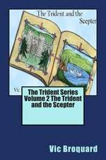 The Trident Series Volume 2 the Trident and the Scepter