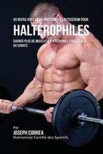 45 Repas Avec de la Protéine de Lactosérum pour Haltérophiles