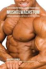 Selbstgemachte Protein-Shakes für maximales Muskelwachstum