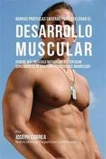 Barras Proteicas Caseras para Acelerar el Desarrollo Muscular