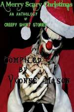A Merry Scary Christmas:  An Anthology of Scary Stories