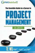 The Sensible Guide to a Career in Project Management in 2015