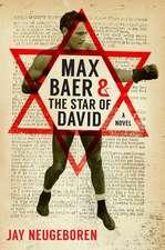 Max Baer and the Star of David: A Novel