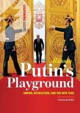 Russia:  Empire, Revolution, & the New Tsar