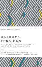 Ostrom's Tensions: Reexamining the Political Economy and Public Policy of Elinor C. Ostrom
