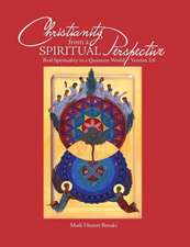 Christianity from a Spiritual Perspective: Real Spirituality in a Quantum World - Version 3.0