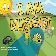I Am Nugget
