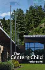 The Center's Child