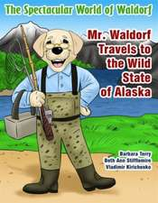 Mr. Waldorf Travels to the Wild State of Alaska