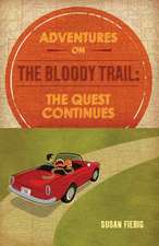 Adventures on the Bloody Trail