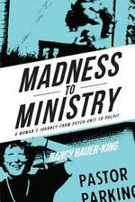 Madness to Ministry