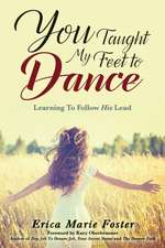 You Taught My Feet To Dance