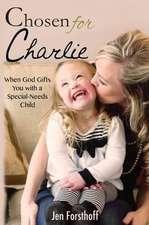 Chosen for Charlie