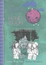 HONEY MOON DOUBLE TROUBLE