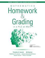 Mathematics Homework and Grading in a Plc at Work(tm): (Math Homework and Grading Practices That Drive Student Engagement and Achievement)