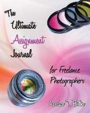 The Ultimate Assignment Journal for Freelance Photographers