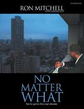 No Matter What:  You've Got to Live Your Dreams (Workbook)