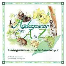 Madagascar from A to Z: Madagasikara, a Ka Hatramin'ny Z