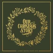 Our Christmas Story: A Modern Christmas Memory Book