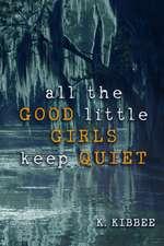 All the Good Little Girls Keep Quiet