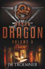 Urban Dragon Volume 3