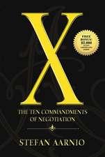 X: The Ten Commandments of Negotiation