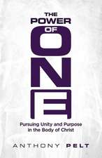 The Power of One: Pursuing Unity and Purpose in the Body of Christ