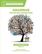 Core Instructor Text – A Complete Course for Young Writers, Aspiring Rhetoricians, and Anyone Else Who Needs to Understand how English Works