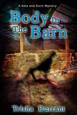 Body in the Barn: A Kate and Doris Mystery