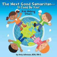 The Next Good Samaritan-It Could Be You!