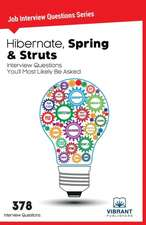 Hibernate, Spring & Struts: Interview Questions You'll Most Likely Be Asked