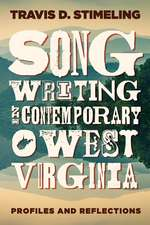 Songwriting in Contemporary West Virginia: Profiles and Reflections