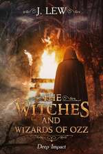 The Witches and Wizards of Ozz